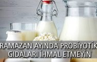 Ramazan ayında probiyotik gıdaları ihmal etmeyin